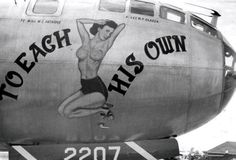 "Nose Art on B-29 ""To Each His Own"""