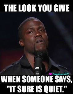 """The look you give when someone says, """"It sure is quiet"""". Nurse humor. Nursing funny. Registered Nurses. RN. Kevin Hart. Kevin hart meme. Fabulous RN"""