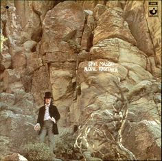 "After his stormy history in Traffic -- Dave Mason pulled off one of the great solo album debuts.  ""World In Changes,"" ""Only You Know And I Know,"" ""Shouldn't Have Took More Than You Gave"" -- all classics."