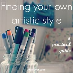 Some simple steps and questions to ask yourself to start finding your own artistic style