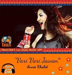 *Song Of The Day* Enjoy the great party anthem #VariVari by Annie Khalid :http://taazi.com/vari-vari-by-annie-khalid #Pop #RnB #AnnieKhalid #Taazi #Music