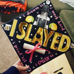 College graduation cap. Beyonce. Formation. I slay.