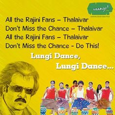 Yes guys, let go of those mundane item songs coz the new thing is the uber-naughty Thalaiva number. Here's to all Ranji anna fans, grab your 'lungis' and swish it around and let's do the Lungi dance together!