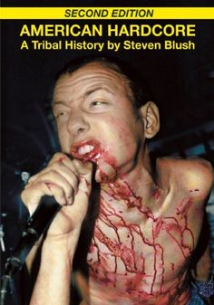American Hardcore (Second Edition): A Tribal History by Steven Blush