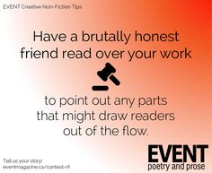 #nonfiction #WritingTips : Have a brutally honest friend read over your work to point out any parts that might draw readers out of the flow.