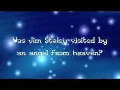 JIM STALEY - DID AN ANGEL VISIT HIM?