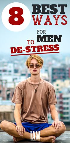 10 of the Best Ways for Men to Destress. Learn the ultimate ways to destress for men. Includes video games, exercise, sex, and self-help books. health How to Reduce Stress for Men: 8 Science-Backed Ways Ways To Destress, Ways To Relieve Stress, Reduce Stress, Healthy Man, How To Stay Healthy, Healthy Habits, Men Health Tips, Do Men, Personal Development