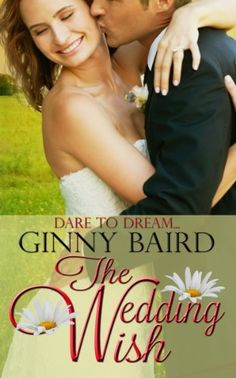 The Wedding Wish (Summer Grooms Series) by Ginny Baird, http://www.amazon.com/dp/B00CX9FJ34/ref=cm_sw_r_pi_dp_jkUOrb1R8MT4H