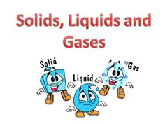 Science - Introduction to Solids, Liquids, Gases and Molecules