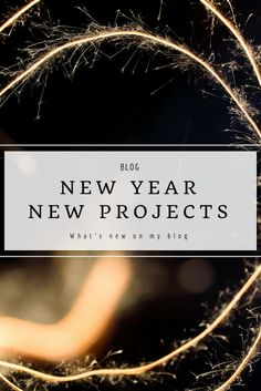 New Year, New Projects! 2018 Blogging goals, points to improve and many surprises.