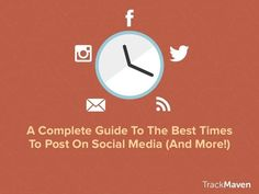 A Complete Guide To The Best Times To Post On Social Media (And More!) via @TrackMaven