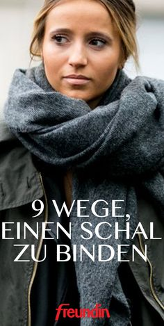 Der Schal ist im Winter unser wichtigstes Accessoire. Er hält warm, ist kuschel… The scarf is our most important accessory in winter. It keeps you warm, cuddly and gives our coat a cool accent. We'll show you how to bind him in 9 different ways Mode Outfits, Casual Outfits, Fashion Outfits, Womens Fashion, Fashion Tips, Beauty Tips For Face, Beauty Hacks, Winter Mode, Keep Warm