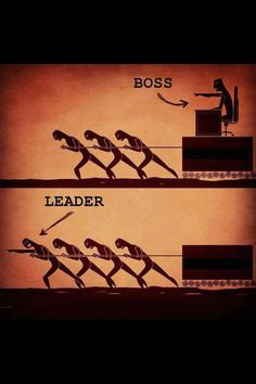 Don't be a boss... Be a leader