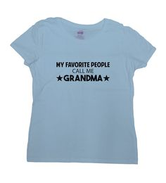 My Favorite People Call Me Grandma T-Shirt - Great Gift For Mothers Day/Grandma/Grandmother on Any Occasion! Love this design? Why not consider one