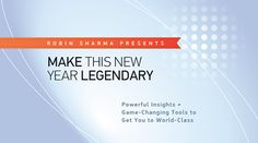On this exclusive webinar recording, Robin Sharma shares his latest insights  and winning moves to guarantee 2015 is the year you make history.
