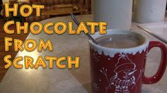 How To Make Hot Chocolate From Scratch