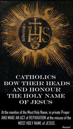 3 January – Feast of the Most Holy Name of Jesus - Today the Church celebrates the optional memorial of the Most Holy Name of Jesus. The Church reveals to us the wonders of the Incarnate Word by singing the glories of His name. Catholic Beliefs, Catholic Quotes, Catholic Prayers, Catholic Art, Catholic Saints, Religious Quotes, Roman Catholic, Christianity, Catholic Traditions