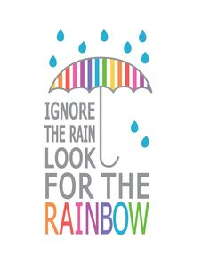 Inspirational Art - Look for the rainbow