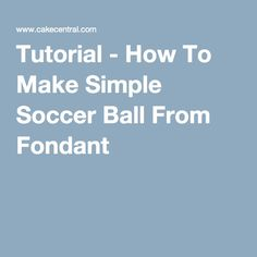 Tutorial - How To Make Simple Soccer Ball From Fondant