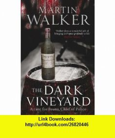 The Dark Vineyard (9781847249159) Martin Walker , ISBN-10: 1847249159  , ISBN-13: 978-1847249159 ,  , tutorials , pdf , ebook , torrent , downloads , rapidshare , filesonic , hotfile , megaupload , fileserve