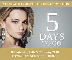 Only 5 days to go to Jewellery Ireland 2018 - August & Jewelry Show, Jewellery, Dublin, Bespoke, Centre, Ireland, Day, Taylormade, Jewels