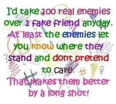 """Do You Have Friends For Which The Adage """"With Friends Like These Who Needs Enemies?"""" Apply?"""
