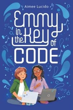 Emmy in the Key of Code by Aimee Lucido Books For Tweens, Tween Books, Coding Class, Computer Teacher, Book Reviews For Kids, Houghton Mifflin Harcourt, Book Girl, Chapter Books, Book Lists
