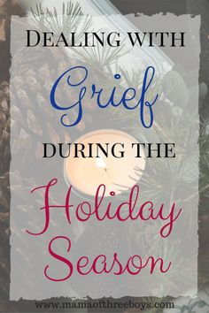 Dealing with Grief during the Holiday Season - Mama of Three Boys