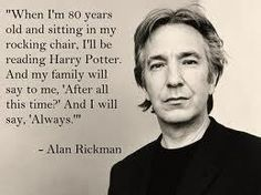 Alan Rickman was the only person besides J. Rowling to know Snape loved Harry's Mom and how the seventh book would end for him. Rowling told him so he could accurately portray Snape in the Harry Potter Films. Alan Rickman Snape, Alan Rickman Always, Alan Rickman Love Actually, Alain Rickman, Alan Rickman Young, Alan Rickman Dead, Alan Rickman Movies, Severus Hermione, Severus Rogue