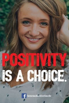 Positivity is a choice. ‪#‎quotes‬ ‪#‎positivity‬ https://www.facebook.com/InspirationalQuotesEverySingleDay