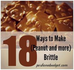 18 Ways to Make (Peanut and more) Brittle