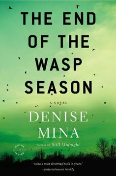 The End of the Wasp Season: A Novel by Denise Mina, http://www.amazon.com/dp/0316069345/ref=cm_sw_r_pi_dp_BLhTrb1J3BGDP