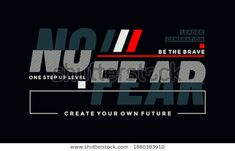 No Fear Stylish Typography Slogan Tshirt Stock Vector (Royalty Free) 1660383910 Slogan Tshirt, My T Shirt, Tee Shirts, Graphic Design Trends, Tee Shirt Designs, Kids Branding, Boys Shirts, Apparel Design, Wallpaper Quotes