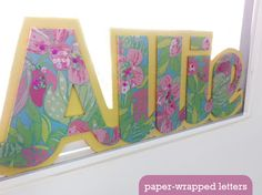 Lilly Paper covered letters to spell out your name! Perfect to hang on the wall over your bed!