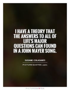 john mayer quotes - Google Search