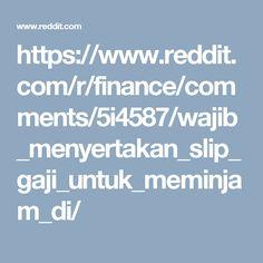 https://www.reddit.com/r/finance/comments/5i4587/wajib_menyertakan_slip_gaji_untuk_meminjam_di/