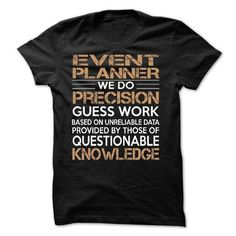 Event Planner T Shirts, Hoodies. Check price ==► https://www.sunfrog.com/LifeStyle/Event-Planner-60866220-Guys.html?41382