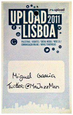 Evento: Upload Lisboa 2011 @ Auditório da Escola Superior de Comunicação Social, Lisboa a 15 de Outubro de 2011. Pin #1/2