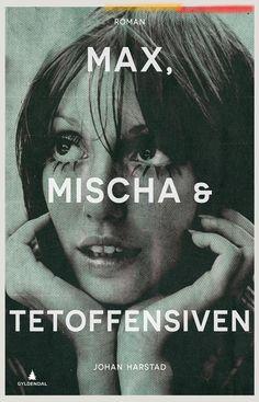 Max, Mischa & Tetoffensiven av Johan Harstad (Innbundet)