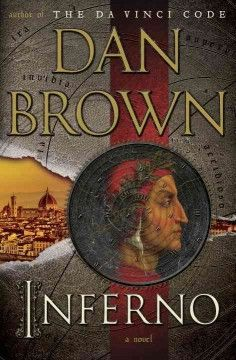 "Inferno by Dan Brown; 	In the heart of Italy, Harvard professor of symbology Robert Langdon is drawn into a harrowing world centered on one of history's most enduring and mysterious literary masterpieces--Dante's ""Inferno""--as he battles a chilling adversary and grapples with an ingenious riddle."
