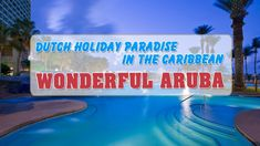 Dutch Holiday Paradise in the Caribbean – Wonderful Aruba Hidden Places, Secret Places, Camping And Hiking, All Over The World, Good To Know, Mother Nature, Landscape Photography, Caribbean, Dutch