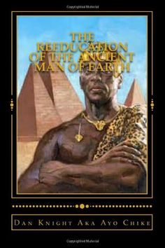 The ReEducation Of the Ancient man of earth: Once MisEducated now ReEducated later free productive powerful (Transforming our 11 million 700 thousand miles of land in Africa and our minds) (Volume 1) by Hon. Dan Edward Knight Sr.,http://www.amazon.com/dp/1499182449/ref=cm_sw_r_pi_dp_SGtztb17GCHFQH8C