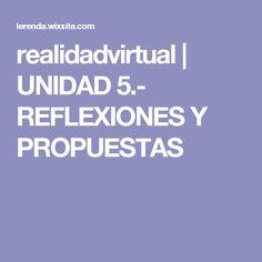 realidadvirtual | UNIDAD 5.- REFLEXIONES Y PROPUESTAS