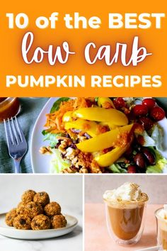 These are my 10 favorite low carb pumpkin recipes that are healthy and simple to make! From breakfast ideas to desserts, this post is loaded with pumpkin!