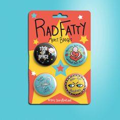 Rad Fatty Merit Badges! Get them here:  https://www.indiegogo.com/projects/rad-fatty-merit-badge-sticker-sheets#/story