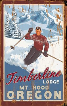 vintage ski art... Timberline! Perhaps one of the only places in the US to offer summer skiing.