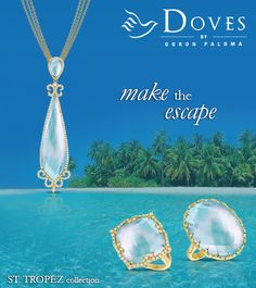 Make the escape with St. Tropez from Doves by Doron Paloma #dovesjewelry