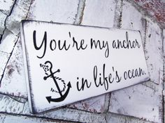 Hey, I found this really awesome Etsy listing at https://www.etsy.com/listing/185208120/nautical-wedding-sign-youre-my-anchor-in
