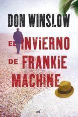 El invierno de Frankie Machine (Don Winslow).