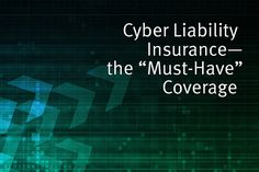 Cyber Liability Insurance: 3 main protections it offers